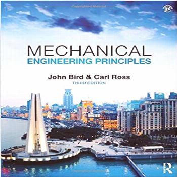 Mechanical Engineering Principles 3rd 3E by John Bird  Mechanical Engineering Principles 3rd 3E by