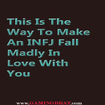 This Is The Way To Make An INFJ Fall Madly In Love With You – ROC